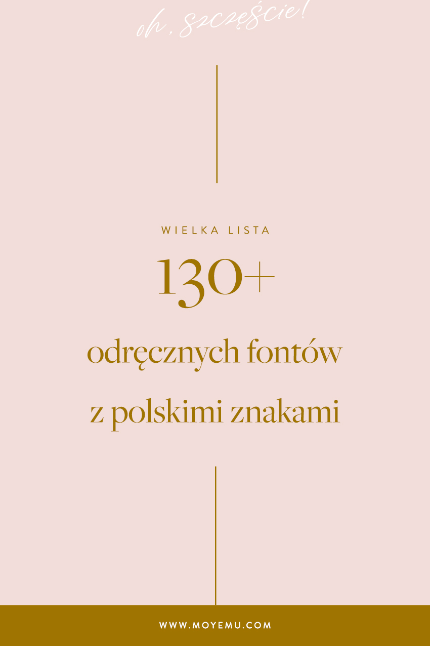 Wielka lista 130+ Odręczne fonty zpolskimi znakami | Moyemu - blog | Studio kreatywne, branding