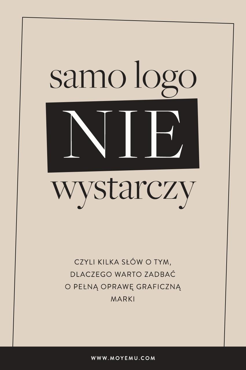 Samo logo niewystarczy - dlaczego nieprojektuję wyłącznie znaku - Moyemu Blog